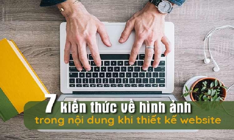 7 KIẾN THỨC VỀ HÌNH ẢNH TRONG NỘI DUNG KHI THIẾT KẾ WEBSITE