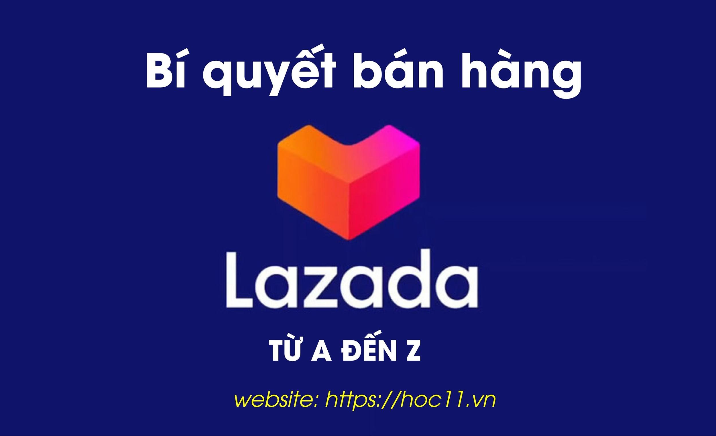 Bí quyết bán hàng Lazada từ A đến Z