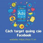 Cách target quảng cáo Facebook nhắm đến đối tượng mục tiêu chính xác