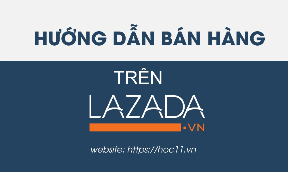 Hướng dẫn bán hàng trên Lazada