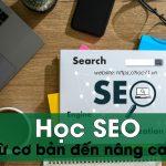 Học Seo từ cơ bản đến nâng cao 【HOC11】: Các nội dung bạn nhất định phải biết