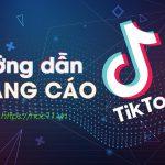 Hướng dẫn quảng cáo Tiktok từng bước cơ bản đến chi tiết