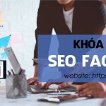 Khóa học Seo Facebook nâng bước thành công cho dân kinh doanh
