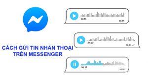 cach gui tin nhan thoai tren messenger thumb 696x382 1
