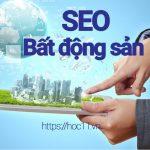 Seo bất động sản 【HOC11】 giúp vượt qua sự lao đao của thị trường