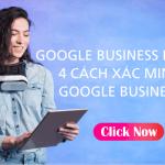 Google Business Là Gì? 4 Cách xác minh Google Business