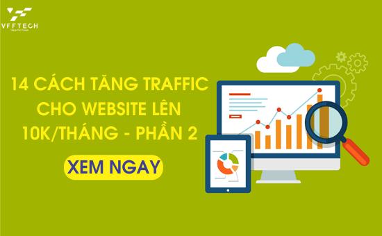 14 Cách tăng traffic cho Website lên 10k/Tháng - Phần 2