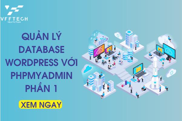 Quản lý cơ sở dữ liệu WordPress với phpMyAdmin - Phân 1