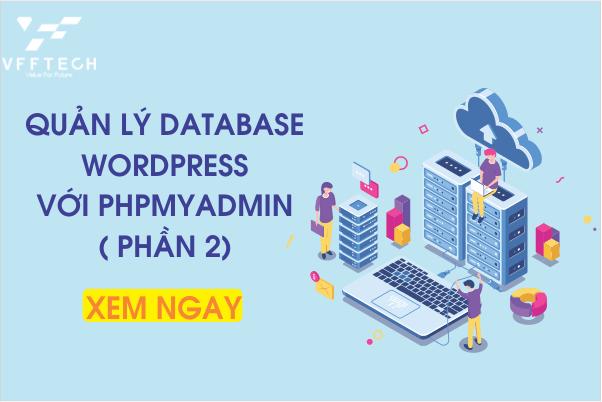 Quản Lý Cơ Sở Dữ Liệu WordPress Với Phpmyadmin ( Phần 2)