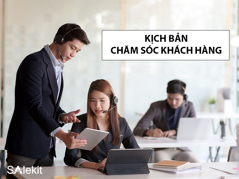 kich ban cham soc khach hang qua dien thoai