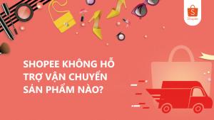 shopee khong ho tro van chuyen san pham nao